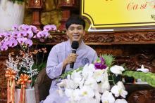 Chương Trình: Vì Sao Tôi Theo Đạo Phật kỳ 29 - Ca Sĩ Hồ Quang Hiếu ngày 16-09-2018